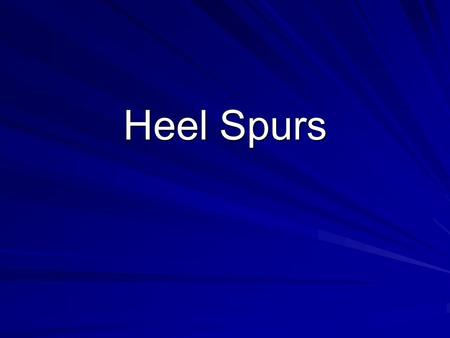Heel Spurs. What is a Heel Spur?  An abnormal growth on the heel bone  It is usually associated with Plantar Fasciitis  As the Plantar Fascia pulls.