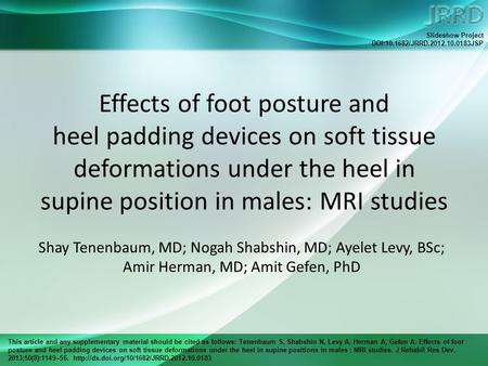 This article and any supplementary material should be cited as follows: Tenenbaum S, Shabshin N, Levy A, Herman A, Gefen A. Effects of foot posture and.