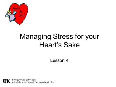 Managing Stress for your Heart's Sake Lesson 4. What Causes You Stress?