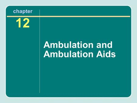 Ambulation and Ambulation Aids