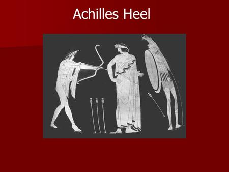 Achilles Heel. Today the term refers to a person's area of particular vulnerability Today the term refers to a person's area of particular vulnerability.