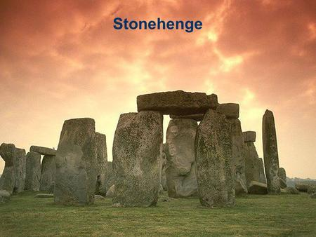 "Stonehenge. - Mystery from 4000 years Geographical overview Historical background Theories,legends about the Stonehenge ""Welcome to Stonehenge!"" – how."