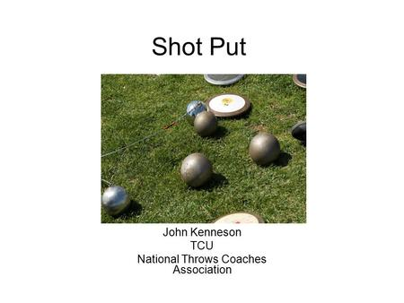Shot Put John Kenneson TCU National Throws Coaches Association.