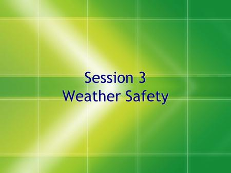 Session 3 Weather Safety. Keeping Warm  Thin clothing  Wear layers of thin clothing.  Air trapped between the layers will keep you warm  If you get.