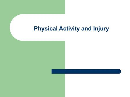 Physical Activity and Injury
