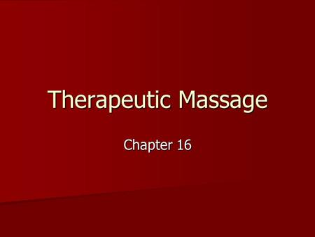 Therapeutic Massage Chapter 16. Historical Perspective Dating back to the ancient Olympians Dating back to the ancient Olympians Late 1980's Late 1980's.