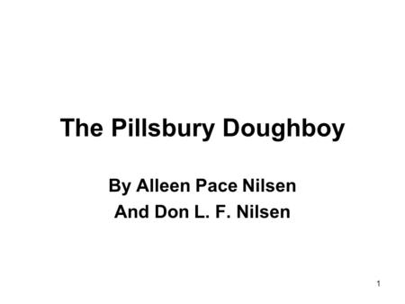 1 The Pillsbury Doughboy By Alleen Pace Nilsen And Don L. F. Nilsen.