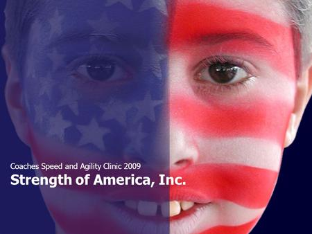 Strength of America, Inc. Coaches Speed and Agility Clinic 2009.