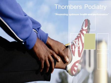 "Thornbers Podiatry ""Promoting optimum health and performance"""
