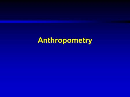 Anthropometry.
