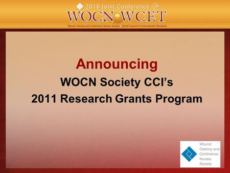 Announcing WOCN Society CCI's 2011 Research Grants Program.