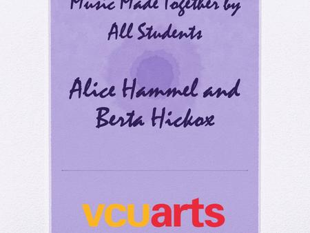 Winding it Back: Music Made Together by All Students Alice Hammel and Berta Hickox.