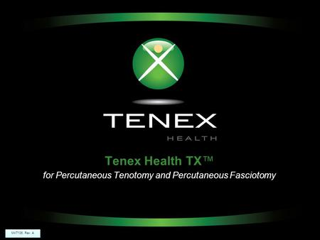 Tenex Health TX™ for Percutaneous Tenotomy and Percutaneous Fasciotomy