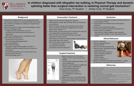In children diagnosed with idiopathic toe walking, is Physical Therapy and dynamic splinting better than surgical intervention in restoring normal gait.