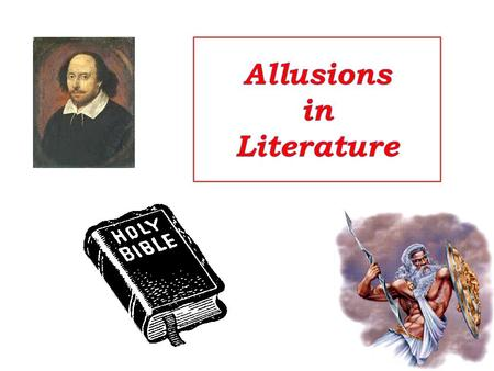 Allusions Definition: An allusion is a reference within a work to something famous outside of it, such as a well-known person, place, event, story or.
