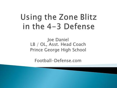 Joe Daniel LB / OL, Asst. Head Coach Prince George High School Football-Defense.com.