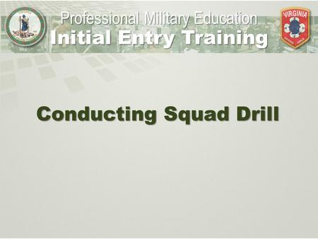 Initial Entry Training Conducting Squad Drill