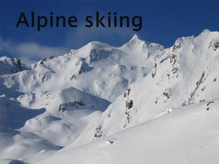  Alpine skiing is the sport of sliding down snow- covered hills on skis with fixed-heel bindings. It is also commonly known as downhill skiing, although.