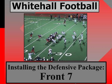 Whitehall Football Installing the Defensive Package: Front 7.