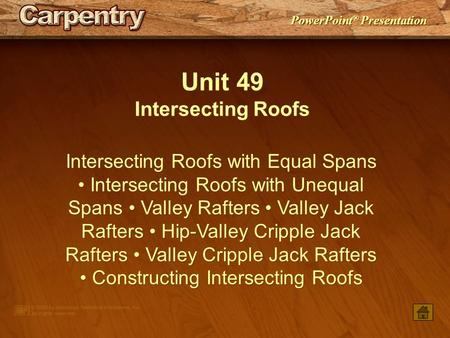 Unit 49 Intersecting Roofs