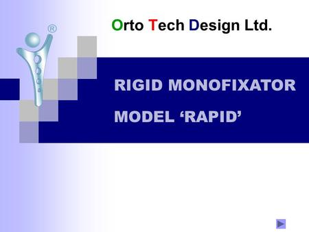 Orto Tech Design Ltd. RIGID MONOFIXATOR MODEL 'RAPID'