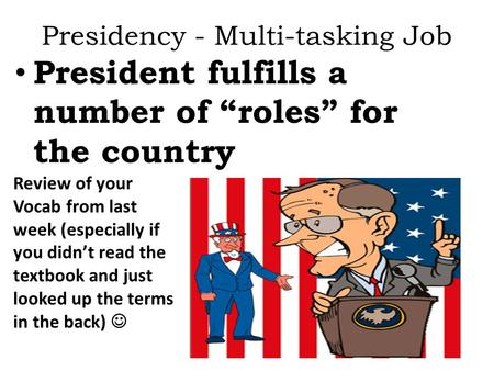 Presidency - Multi-tasking Job