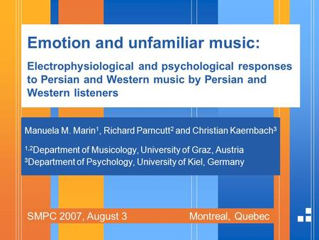 Manuela M. Marin 1, Richard Parncutt 2 and Christian Kaernbach 3 1,2 Department of Musicology, University of Graz, Austria 3 Department of Psychology,