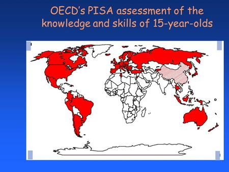 OECD's PISA assessment of the knowledge and skills of 15-year-olds.