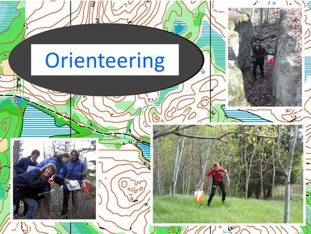 Orienteering. What is Orienteering? Orienteering is a cross country race in which participants use a highly detailed map and a compass to navigate their.