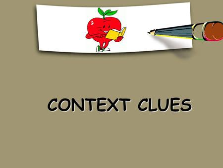 CONTEXT CLUES CONTEXT CLUES Concept map WHAT ARE CONTEXT CLUES? Context Clues.