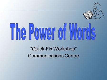 """Quick-Fix Workshop"" Communications Centre "" Why do large vocabularies characterize executives and possibly outstanding men and women in other fields?"