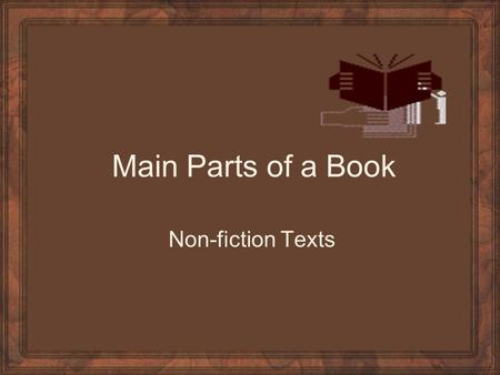Main Parts of a Book Non-fiction Texts.