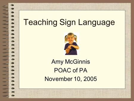 Teaching Sign Language
