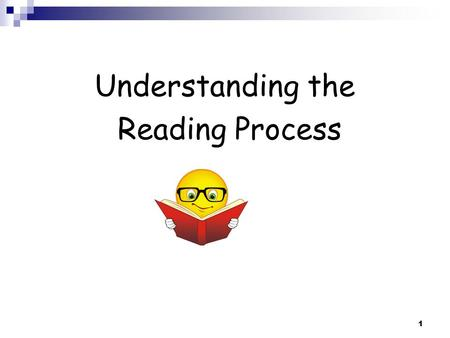 Understanding the Reading Process 1. Understanding the Reading Process Today we will be looking at... Strategies used by fluent readers Phonics Language.