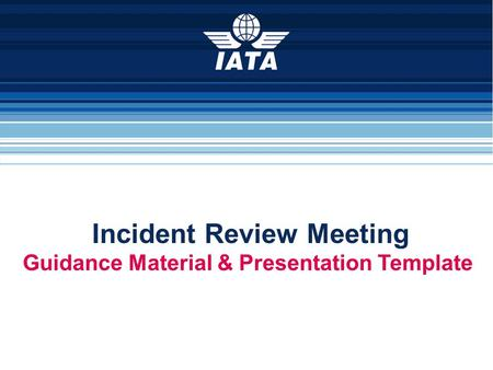Incident Review Meeting 1 Guidance Material & Presentation Template.