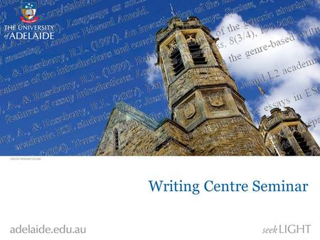 Writing Centre Seminar. Dr Jillian Schedneck Writing Centre Meeting the University's Expectations for Study.