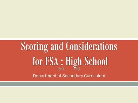  Department of Secondary Curriculum.  Updates  Language Arts Florida Standards (LAFS)  Test Specifications for Florida Standards Assessment (FSA)