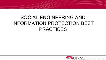 SOCIAL ENGINEERING AND INFORMATION PROTECTION BEST PRACTICES.
