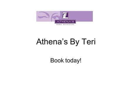 Athena's By Teri Book today!. Hostess Benefits Athena's By Teri (401)952-3880