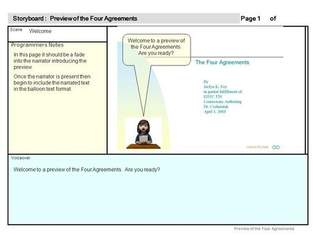 Programmers Notes Page of 1 Scene Voiceover: Storyboard : Preview of the Four Agreements Storyboard : Preview of the Four Agreements Preview of the Four.