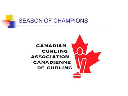 SEASON OF CHAMPIONS. Season of Champions - The Events - Canada Cup - Cranbrook, BC, Nov. 30 - Dec. 4, 2011 - World Financial Group Continental Cup - Langley,