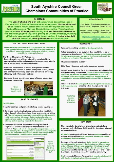South Ayrshire Council Green Champions Communities of Practice SUMMARY The Green Champions CoP at South Ayrshire Council launched in February 2011. It.