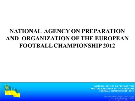Saksaganskogo Str. 1a 01601, Kyiv Ukraine Тел. +38 044 206 15 11, 2061533   NATIONAL AGENCY ON PREPARATION AND ORGANIZATION.