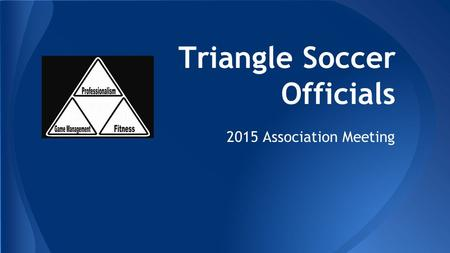 Triangle Soccer Officials 2015 Association Meeting.