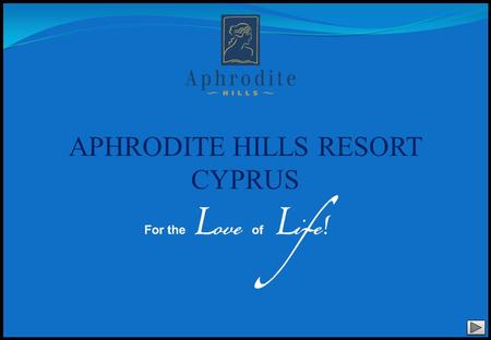 APHRODITE HILLS RESORT CYPRUS. From Larnaca Airport: Follow signs for the A5 road in the direction of Lemesos (Limassol). Continue on the A6 after Lemesos.