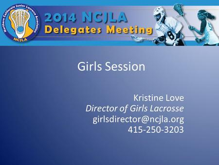 Girls Session Kristine Love Director of Girls Lacrosse 415-250-3203.