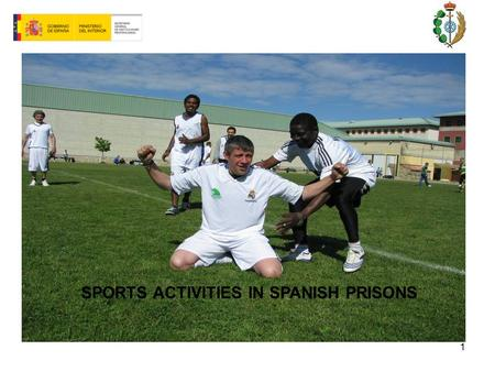 1 SPORTS ACTIVITIES IN SPANISH PRISONS. 2 RE-EDUCATION AND SOCIAL RE-INSERTION The Spanish Constitution (ART. 25.2) establishes that the main aim of prison.