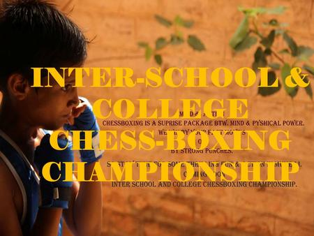 INTER-SCHOOL & COLLEGE CHESS-BOXING CHAMPIONSHIP.