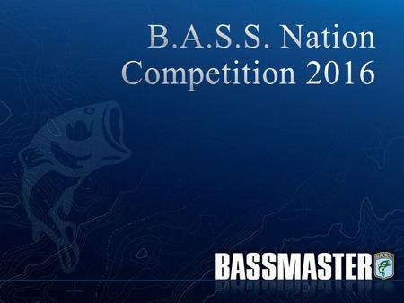 This new B.A.S.S. Nation competition Regional structure will begin with the Calendar Year 2016. The following concept is designed to provide the best.