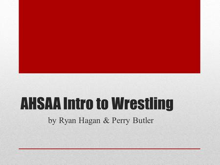 AHSAA Intro to Wrestling